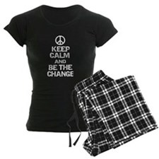 KEEP CALM AND BE THE CHANGE Pajamas