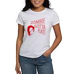ZOMBIE GOTTA EAT Women's T-Shirt