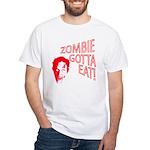 ZOMBIE GOTTA EAT White T-Shirt