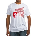 ZOMBIE GOTTA EAT Fitted T-Shirt