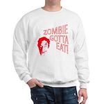 Zombie gotta eat! Sweatshirt