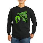 Zombie gotta eat! Long Sleeve Dark T-Shirt