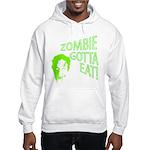 Zombie gotta eat! Hooded Sweatshirt