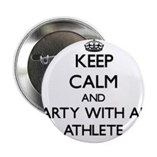 "Keep Calm and Party With an Athlete 2.25"" Button"