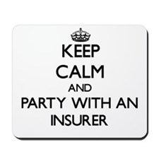 Keep Calm and Party With an Insurer Mousepad