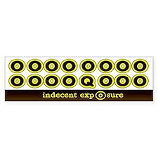 Indecent Exposure... Bumper Stickers