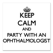 Keep Calm and Party With an Ophthalmologist Square