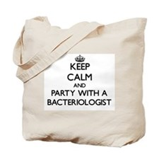 Keep Calm and Party With a Bacteriologist Tote Bag