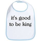 it's good to be king Bib