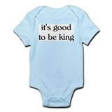 it's good to be king Onesie
