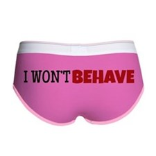 I Wont Behave Women's Boy Brief