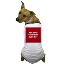 Add Text Background Red White Dog T-Shirt
