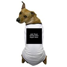 Add Text Background Black Dog T-Shirt