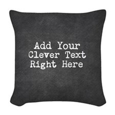 Add Text Background Chalkboard Woven Throw Pillow