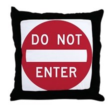 Do Not Enter Throw Pillow