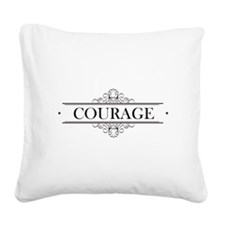 Courage Calligraphy Square Canvas Pillow