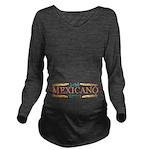 Bebe Mexicano Dentro Long Sleeve Maternity T-Shirt