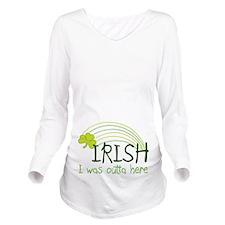 Irish I Was Outta Here Long Sleeve Maternity T-Shi