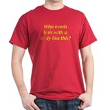 Who Needs Hair? Cardinal T-Shirt