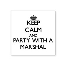 Keep Calm and Party With a Marshal Sticker