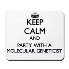 Keep Calm and Party With a Molecular Geneticist Mo