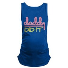 Daddy Did It Maternity Tank Top
