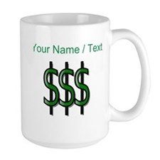 Custom Dollar Signs Mugs