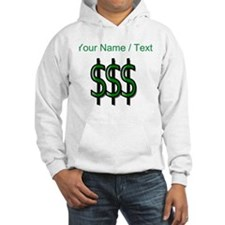 Custom Dollar Signs Hoodie