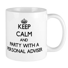 Keep Calm and Party With a Personal Adviser Mugs