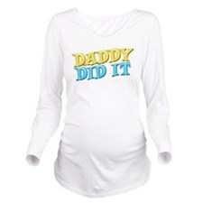 Funky Retro Daddy Did It Long Sleeve Maternity T-S