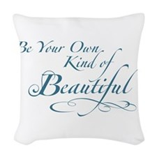 Be Your Own Kind of Beautiful Woven Throw Pillow