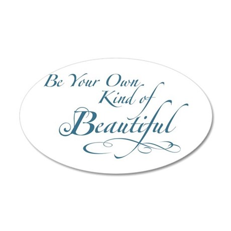 Be Your Own Kind of Beautiful 20x12 Oval Wall Deca