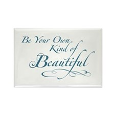 Be Your Own Kind of Beautiful Rectangle Magnet (10