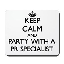 Keep Calm and Party With a Pr Specialist Mousepad