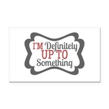 Up to Something Rectangle Car Magnet