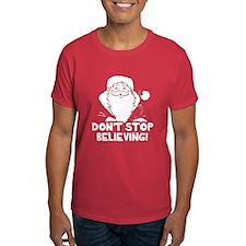 Santa Dont Stop Believing T-Shirt