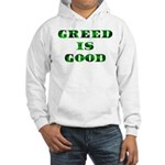 Greed Is Great Hooded Sweatshirt