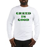 Greed Is Great Long Sleeve T-Shirt