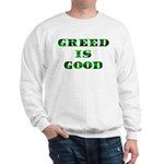 Greed Is Great Sweatshirt