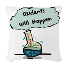 Oxidants Happen - Chemistry Hu Woven Throw Pillow