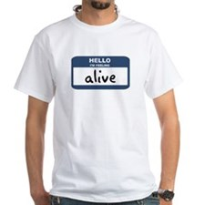Feeling alive Shirt