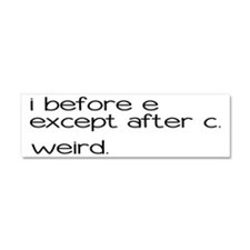 Weird Spelling Rule I Before E Car Magnet 10 x 3