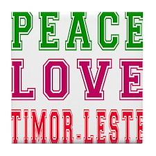 Peace Love Timor-Leste Tile Coaster