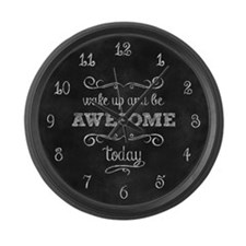 Wake Up And Be Awesome Large Wall Clock