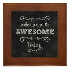 Wake Up And Be Awesome Framed Tile