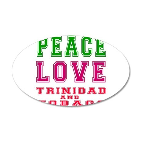 Peace Love Trinidad and Tobago 20x12 Oval Wall Dec