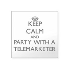 Keep Calm and Party With a Telemarketer Sticker