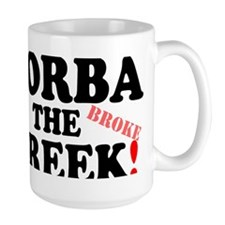 ZORBA THE BROKE GREEK! Mugs