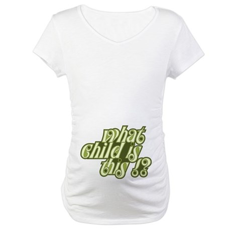 What Child Green Maternity T-Shirt