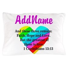 1 CORINTHIANS 13:13 Pillow Case